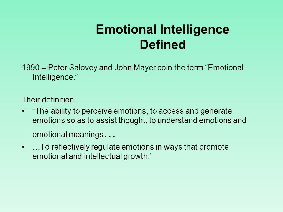 "a definition of emotional intelligence Search for ""definition of emotional intelligence"" on the internet and the first of  2,670,000 results that come up asserts that it is: ""the capacity to."