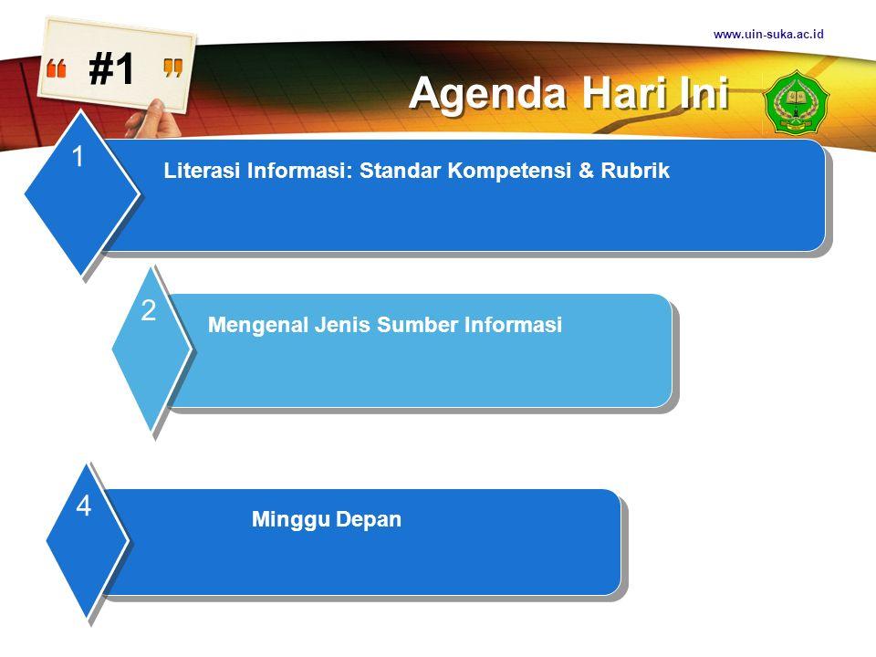www.uin-suka.ac.id #1. Agenda Hari Ini. Literasi Informasi: Standar Kompetensi & Rubrik. 1. Mengenal Jenis Sumber Informasi.