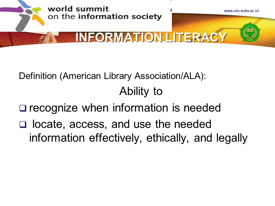 INFORMATION LITERACY Ability to recognize when information is needed