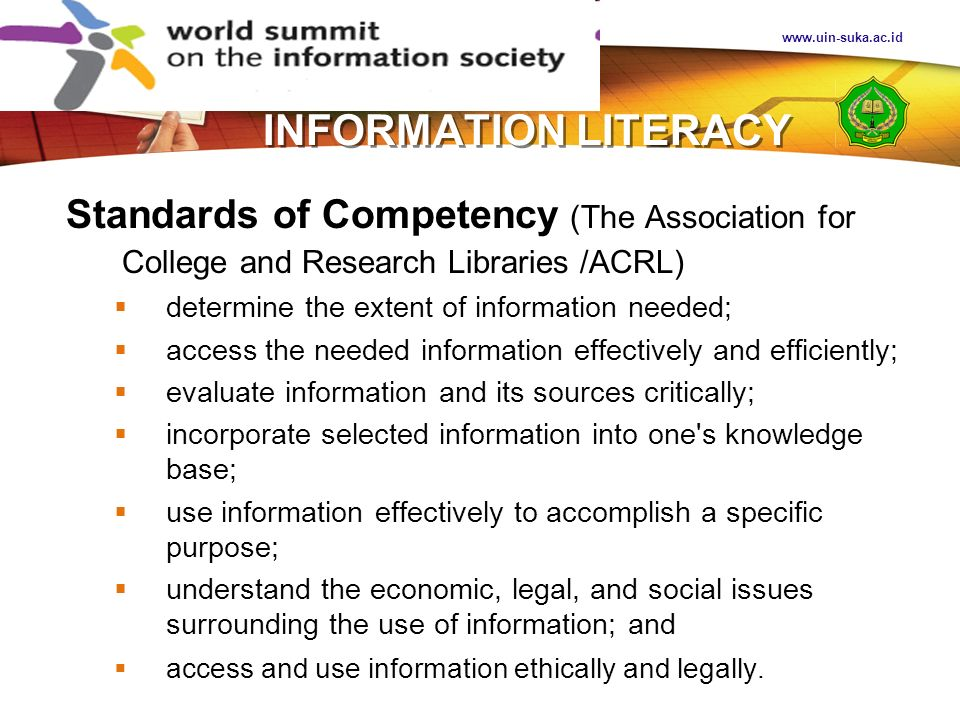 www.uin-suka.ac.id INFORMATION LITERACY. Standards of Competency (The Association for College and Research Libraries /ACRL)