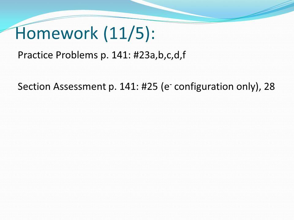 Homework (11/5): Practice Problems p. 141: #23a,b,c,d,f