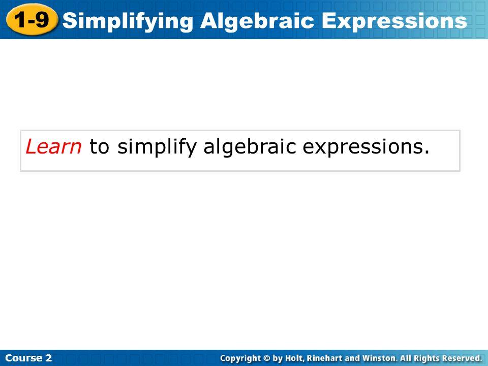 Learn to simplify algebraic expressions.