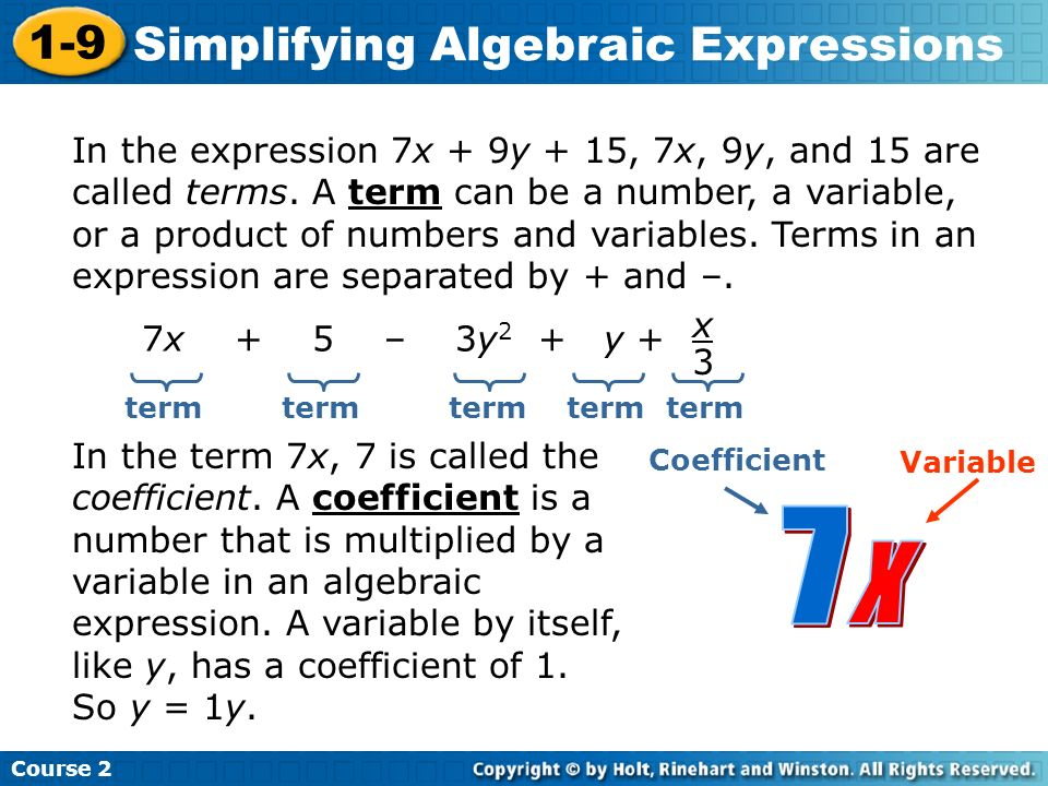 In the expression 7x + 9y + 15, 7x, 9y, and 15 are called terms