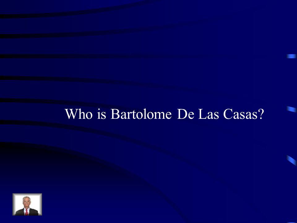 Who is Bartolome De Las Casas