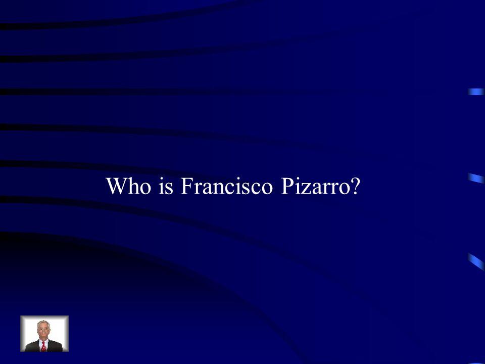 Who is Francisco Pizarro