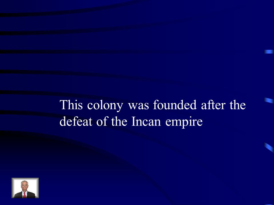 This colony was founded after the