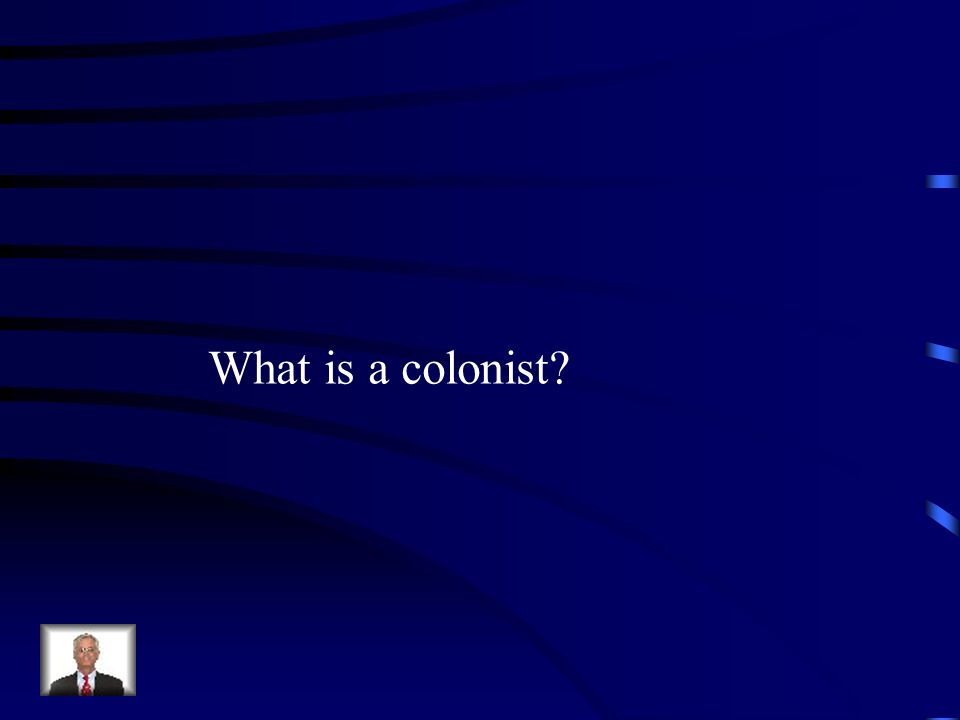 What is a colonist