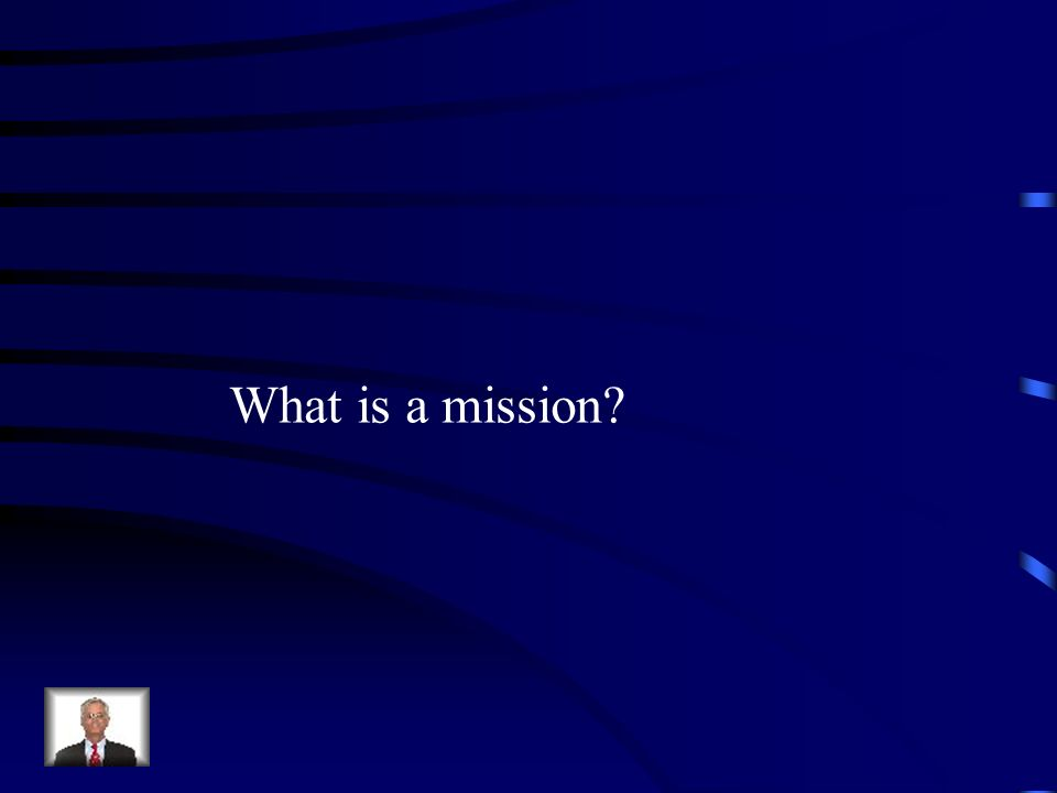 What is a mission