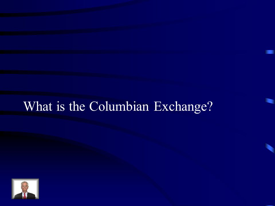 What is the Columbian Exchange