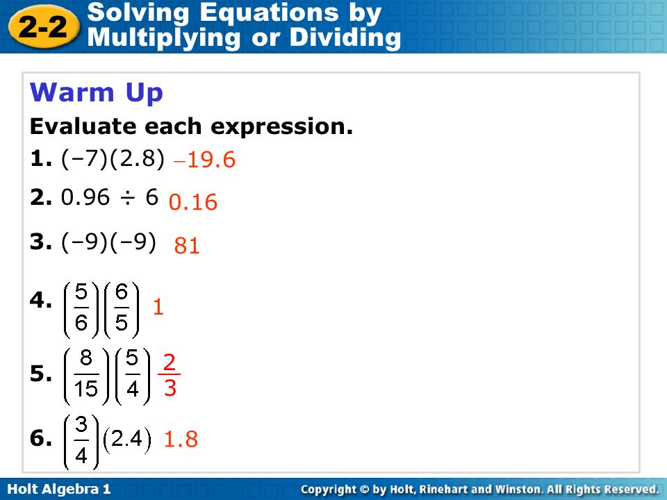 Warm Up Evaluate each expression. 1. (–7)(2.8) 2. 0.96 ÷ 6 3. (–9)(–9)