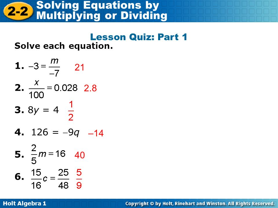 Lesson Quiz: Part 1 1. 2. 21 3. 8y = 4 4. 126 = 9q 2.8 5. 6. –14 40