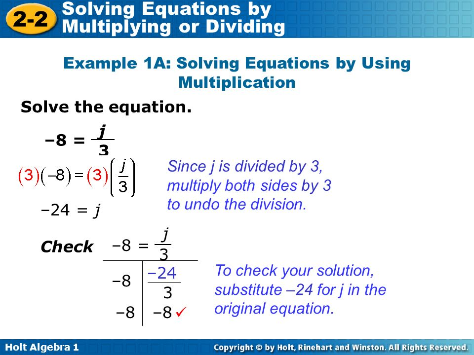 Example 1A: Solving Equations by Using Multiplication