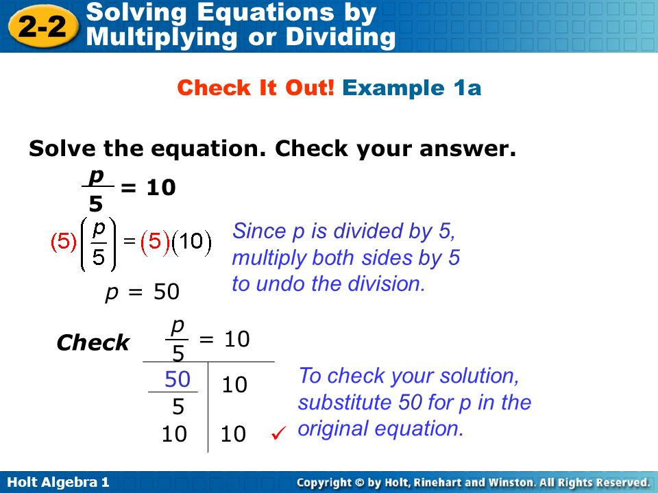 Check It Out! Example 1a Solve the equation. Check your answer. = 10. p. 5.