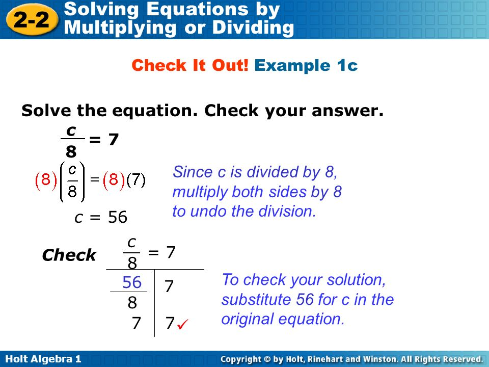 Check It Out! Example 1c Solve the equation. Check your answer. = 7. c. 8.
