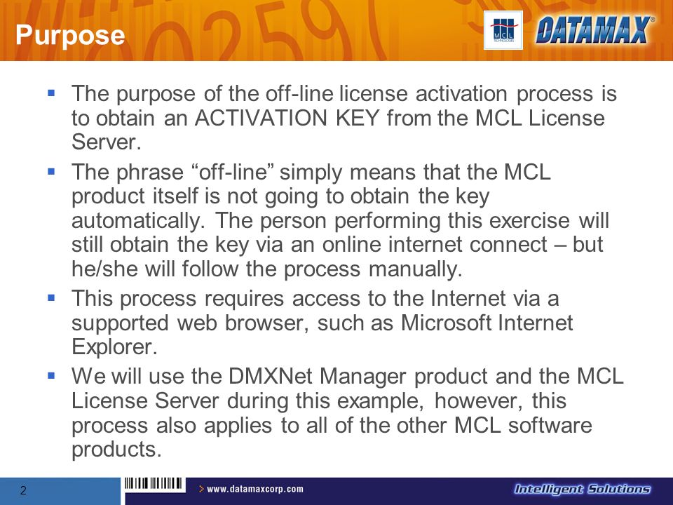 Purpose The purpose of the off-line license activation process is to obtain an ACTIVATION KEY from the MCL License Server.