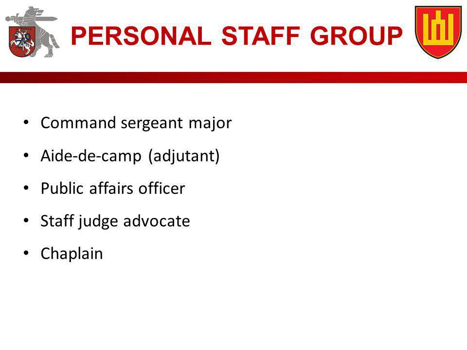 PERSONAL STAFF GROUP Command sergeant major Aide-de-camp (adjutant)