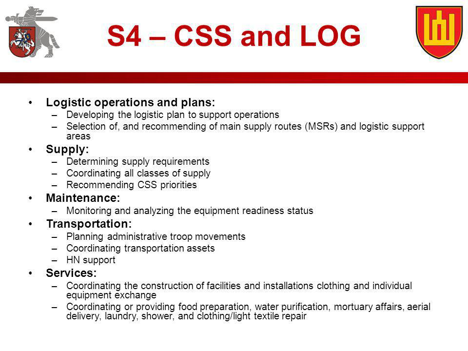 S4 – CSS and LOG Logistic operations and plans: Supply: Maintenance: