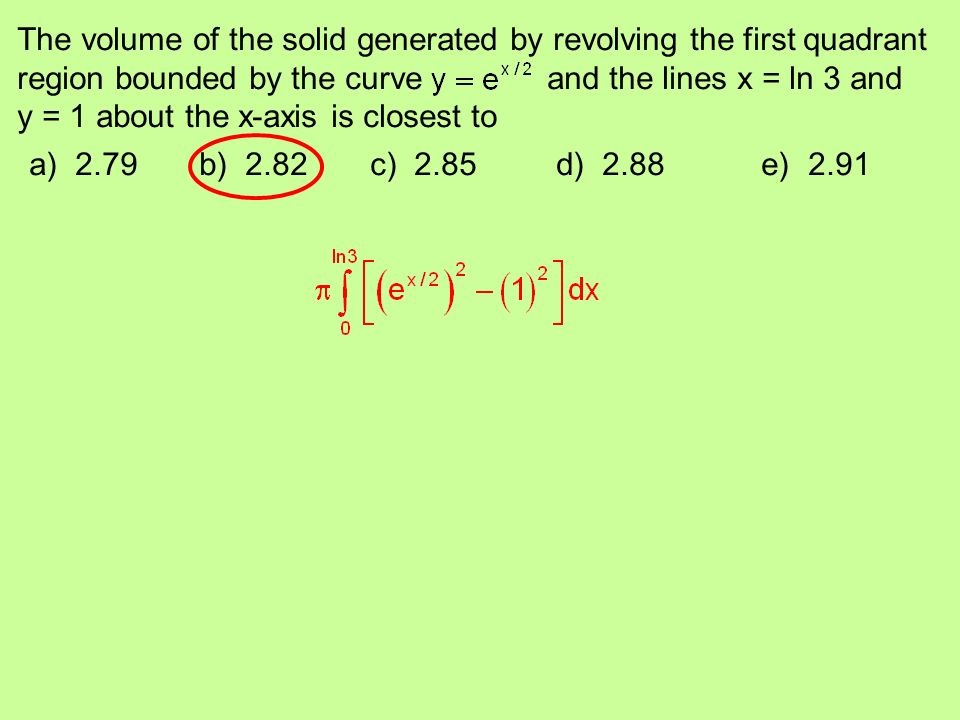 The volume of the solid generated by revolving the first quadrant