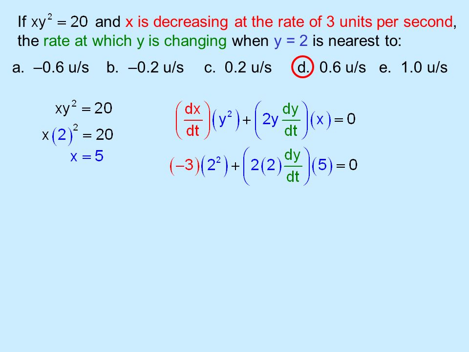 If and x is decreasing at the rate of 3 units per second,