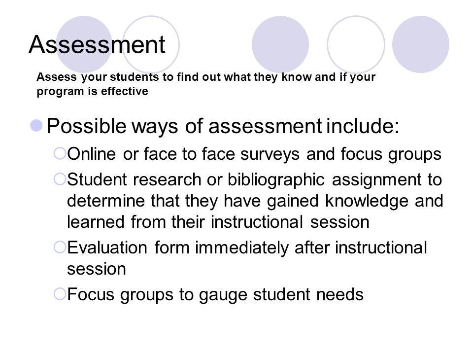 Assessment Possible ways of assessment include: