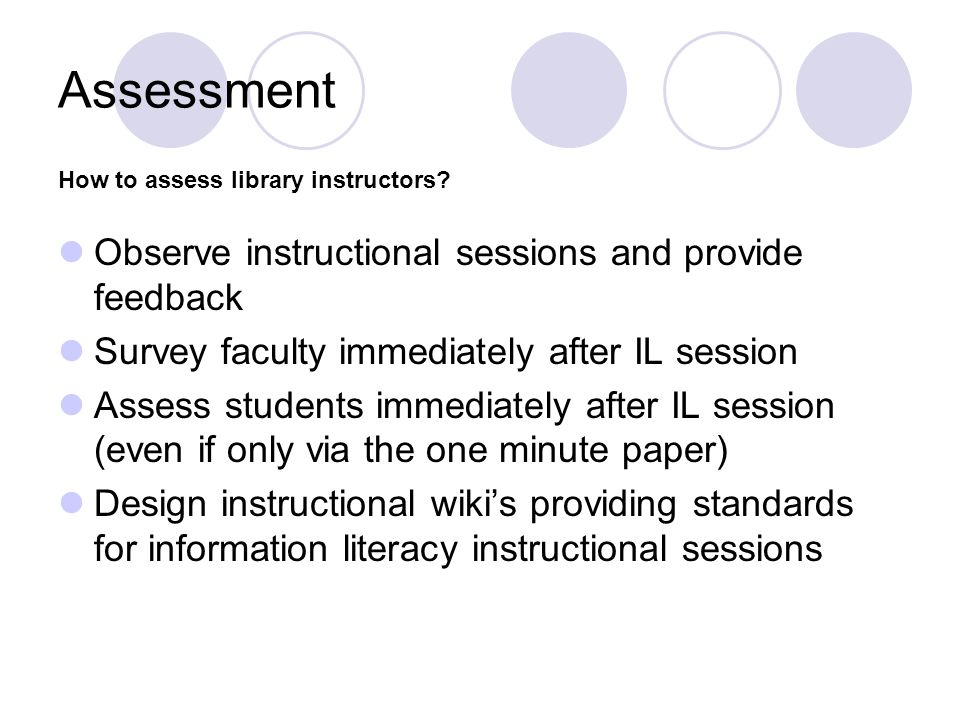 Assessment Observe instructional sessions and provide feedback