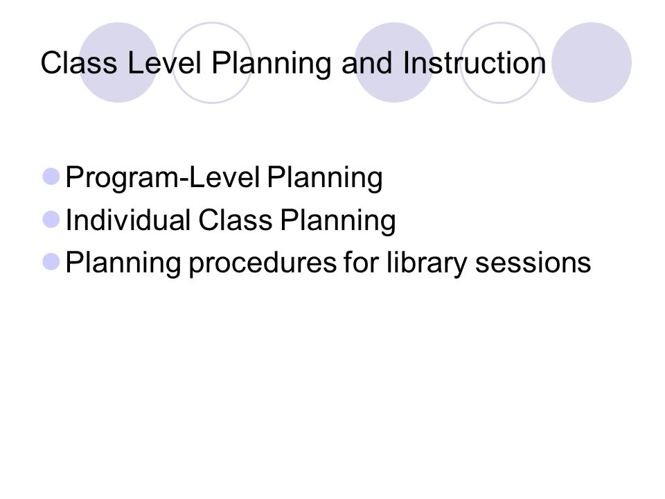 Class Level Planning and Instruction