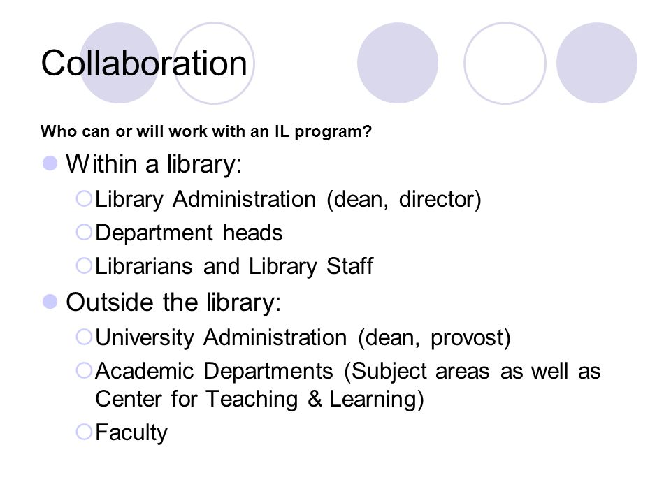 Collaboration Within a library: Outside the library: