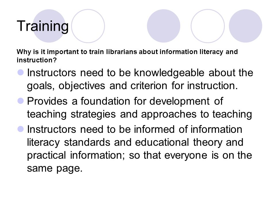 Training Why is it important to train librarians about information literacy and instruction