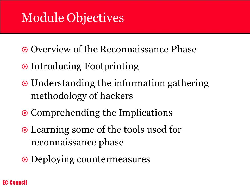 Module Objectives Overview of the Reconnaissance Phase