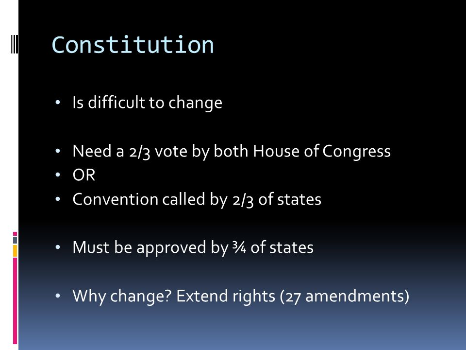 Constitution Is difficult to change