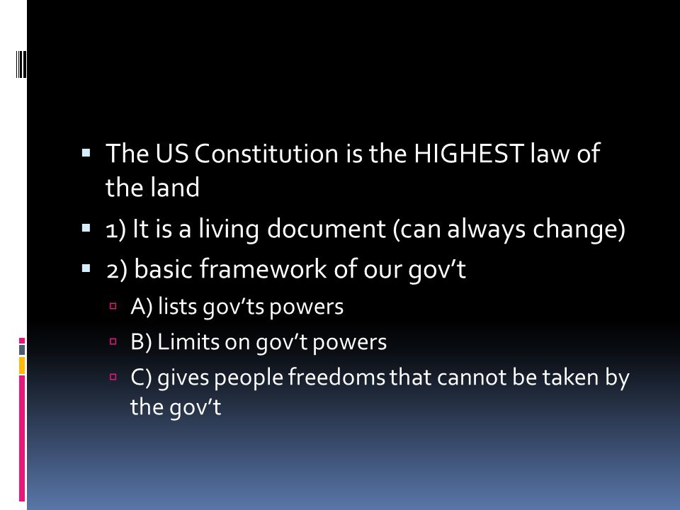 The US Constitution is the HIGHEST law of the land