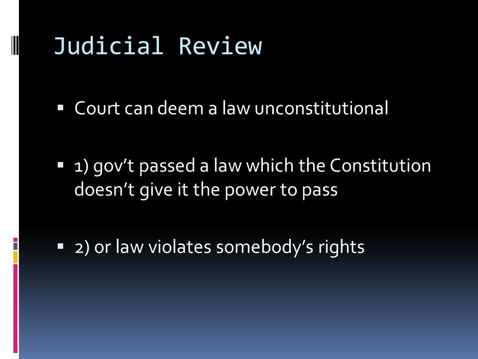Judicial Review Court can deem a law unconstitutional