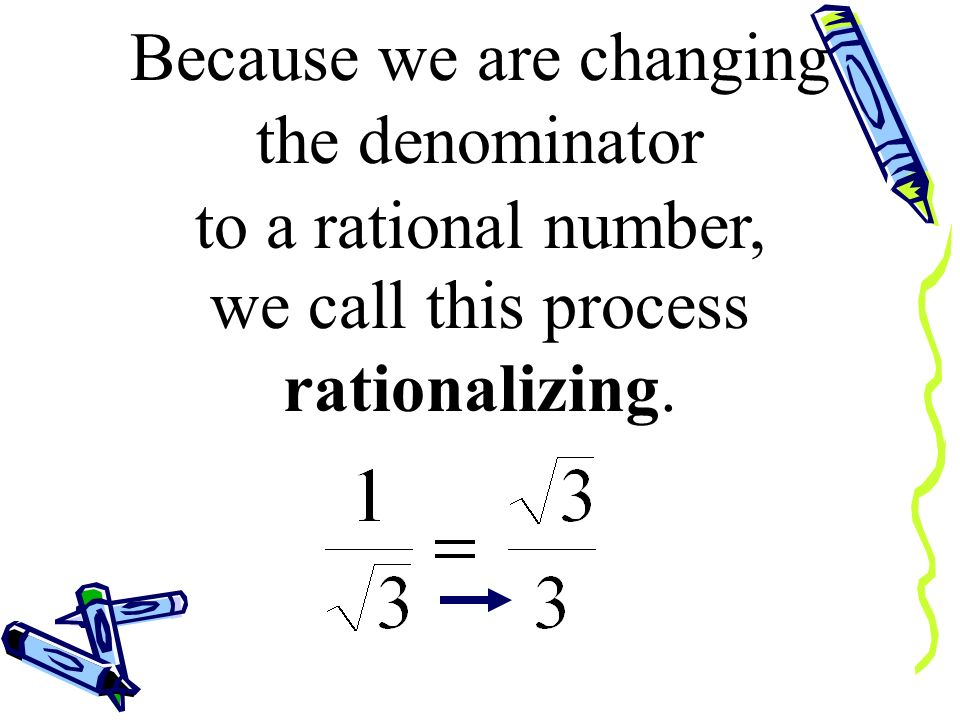 Because we are changing the denominator