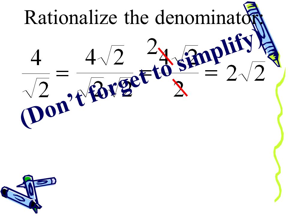 Rationalize the denominator: