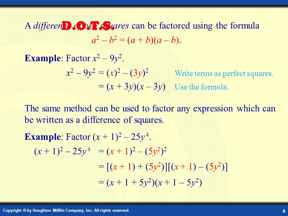 D.O.T.S. A difference of two squares can be factored using the formula