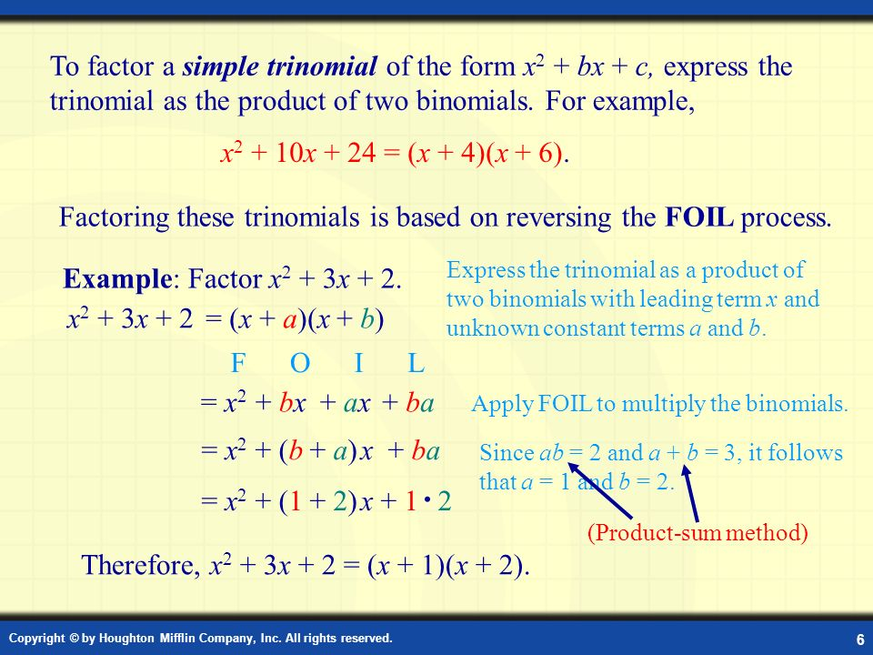 Factoring these trinomials is based on reversing the FOIL process.