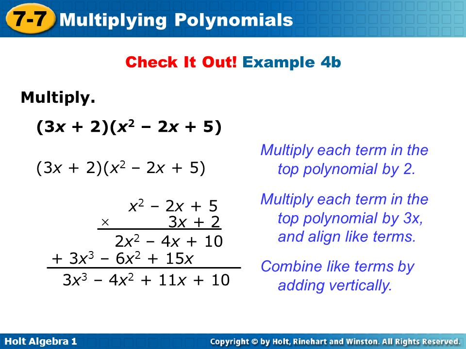 Check It Out! Example 4b Multiply. (3x + 2)(x2 – 2x + 5) Multiply each term in the top polynomial by 2.