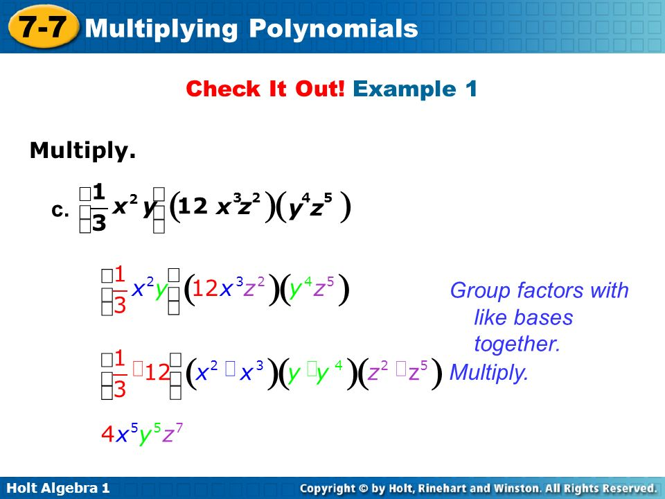 ( ) ( ) ( ) ( ) Check It Out! Example 1 Multiply. æ 1 ö c. x y 12 x z