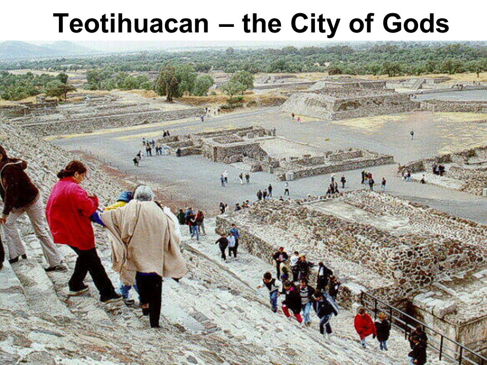 Teotihuacan – the City of Gods