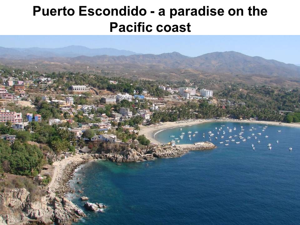 Puerto Escondido - a paradise on the Pacific coast