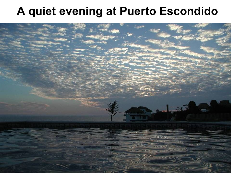 A quiet evening at Puerto Escondido