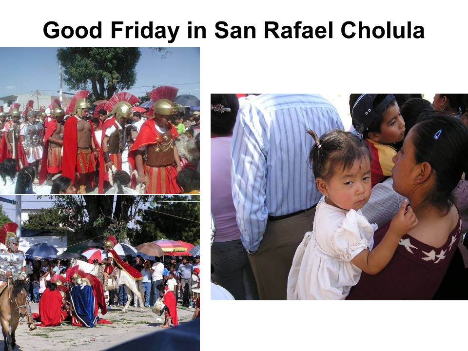 Good Friday in San Rafael Cholula
