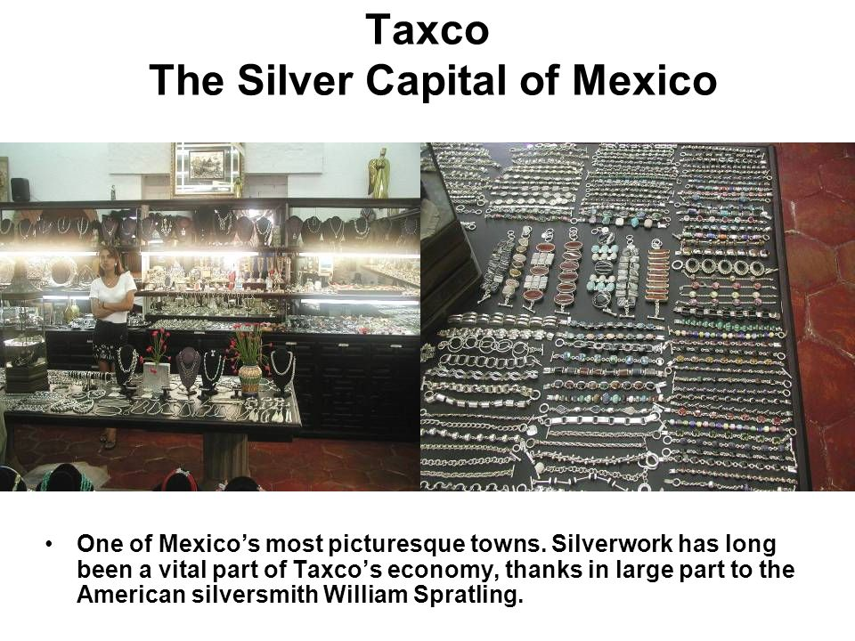 Taxco The Silver Capital of Mexico