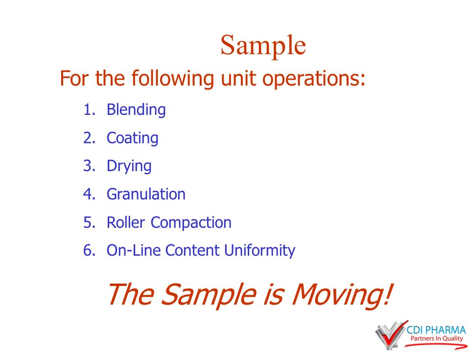 Sample The Sample is Moving! For the following unit operations: