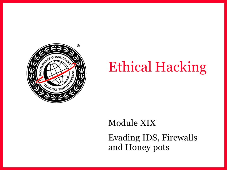 Module XIX Evading IDS, Firewalls and Honey pots