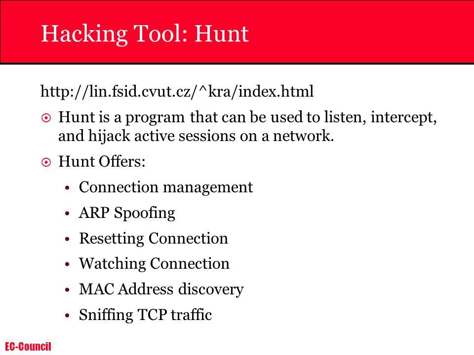 Hacking Tool: Hunt http://lin.fsid.cvut.cz/^kra/index.html