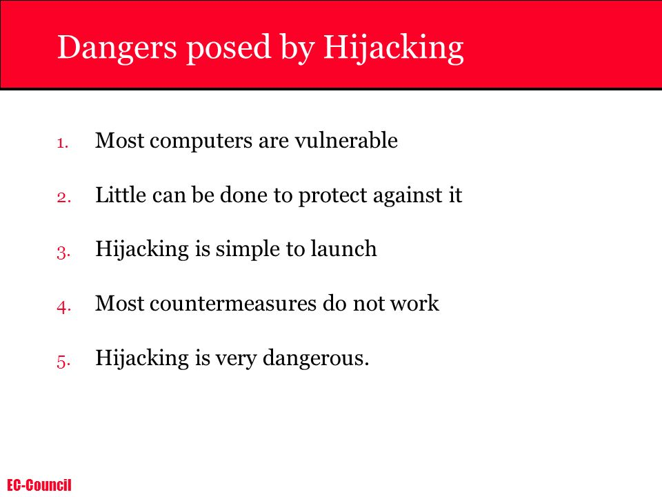 Dangers posed by Hijacking