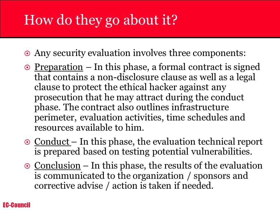 How do they go about it Any security evaluation involves three components: