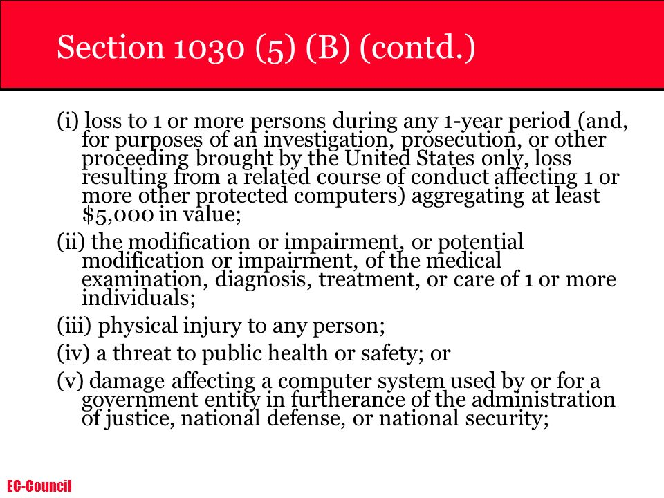 Section 1030 (5) (B) (contd.)