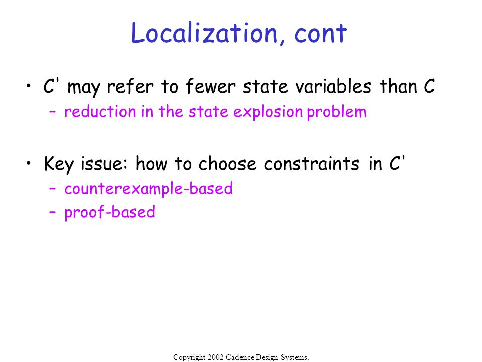 Localization, cont C may refer to fewer state variables than C